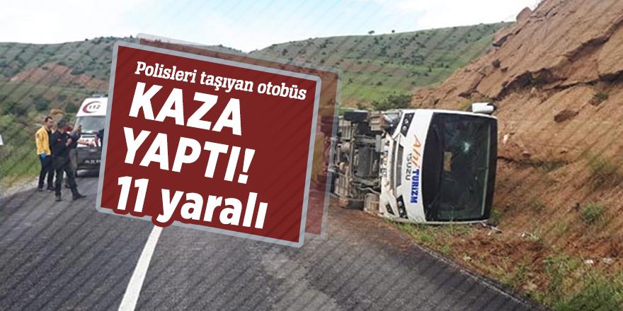 Polisleri taşıyan otobüs kaza yaptı! 11 yaralı