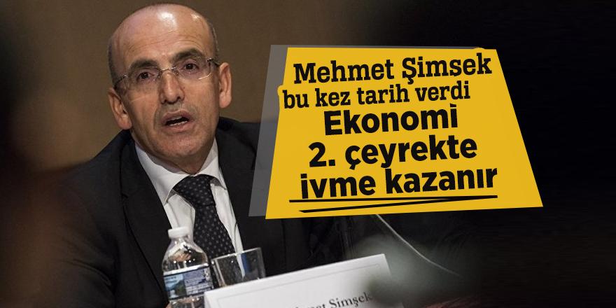 Mehmet Şimşek: Ekonomi 2. çeyrekte ivme kazanır