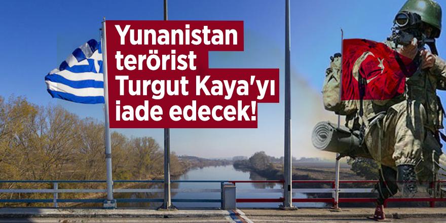 Yunanistan terörist Turgut Kaya'yı iade edecek!