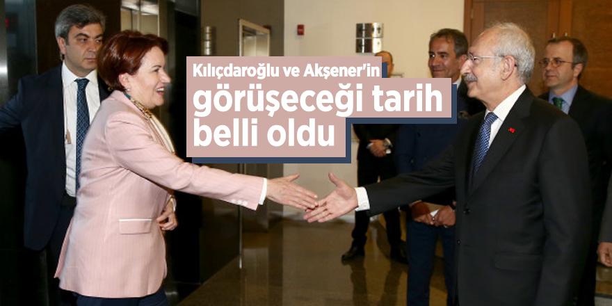 Kılıçdaroğlu ve Akşener'in görüşeceği tarih belli oldu
