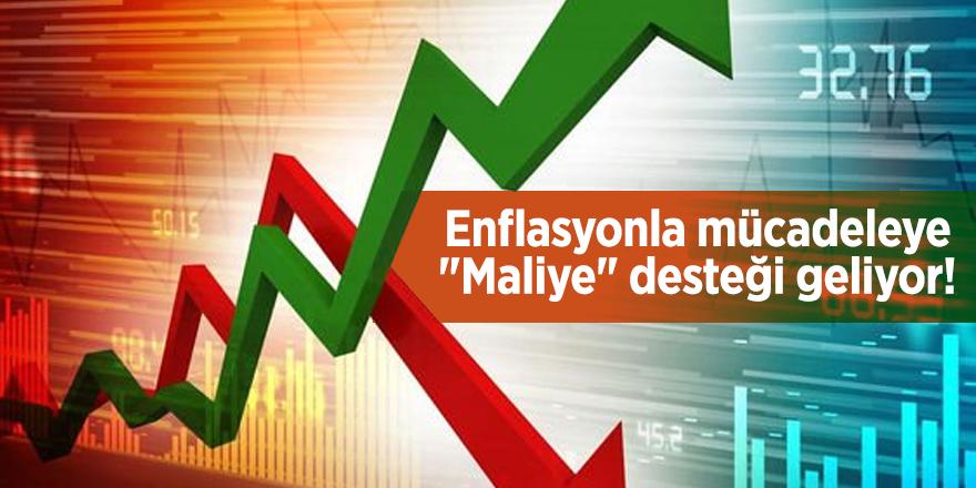 """Enflasyonla mücadeleye """"Maliye"""" desteği geliyor!"""