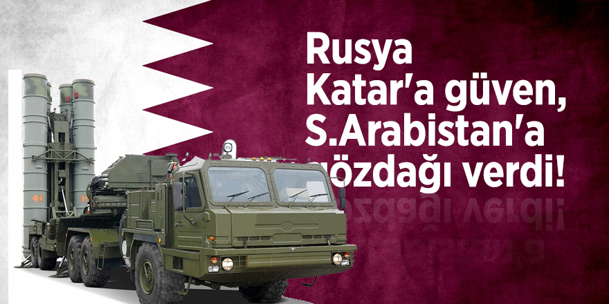 Rusya'dan Katar'a güven, S.Arabistan'a gözdağı verdi!