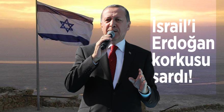 İsrail'i Erdoğan korkusu sardı!