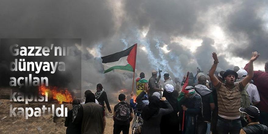Gazze'nin dünyaya açılan  kapısı kapatıldı