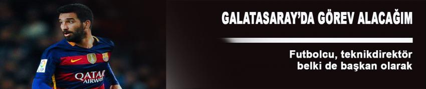 Arda Turan: 'Bir gün Galatasaray'da görev alacağım'