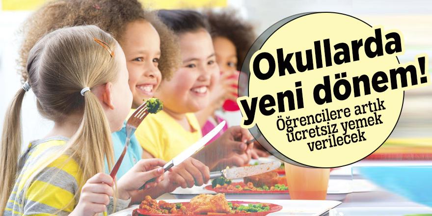 Okullarda yeni dönem! Öğrencilere artık ücretsiz yemek verilecek