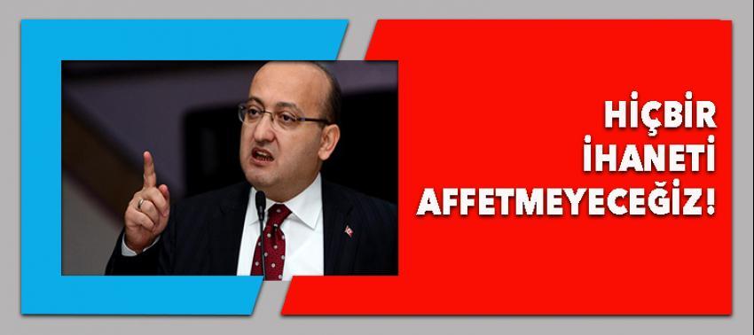 Yalçın Akdoğan: 'Hiçbir ihaneti affetmeyeceğiz'