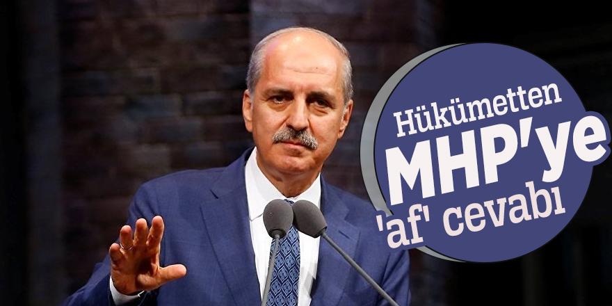Numan Kurtulmuş'tan MHP'ye 'af' cevabı
