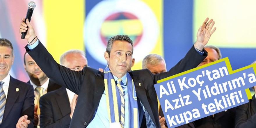 Ali Koç'tan Aziz Yıldırım'a kupa teklifi!