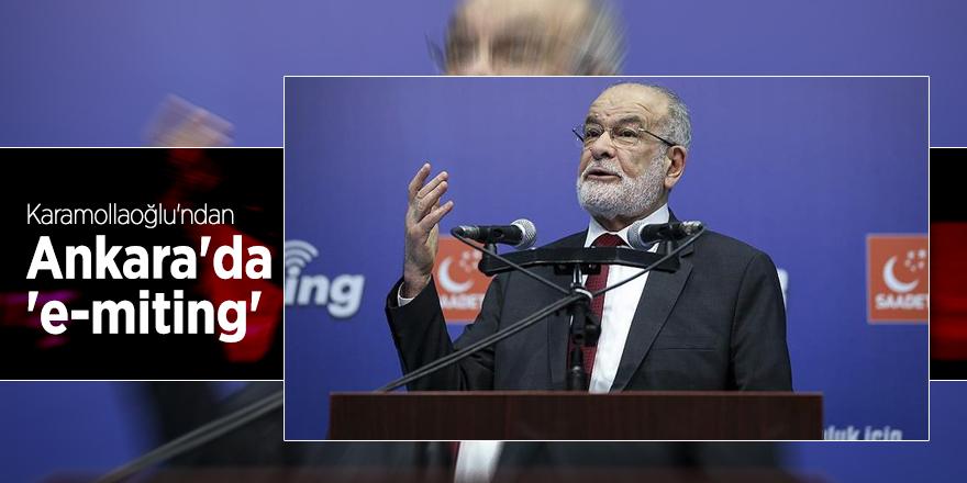 Karamollaoğlu'ndan Ankara'da 'e-miting'