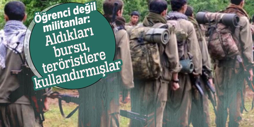 Öğrenci değil militanlar: Aldıkları bursu, teröristlere kullandırmışlar