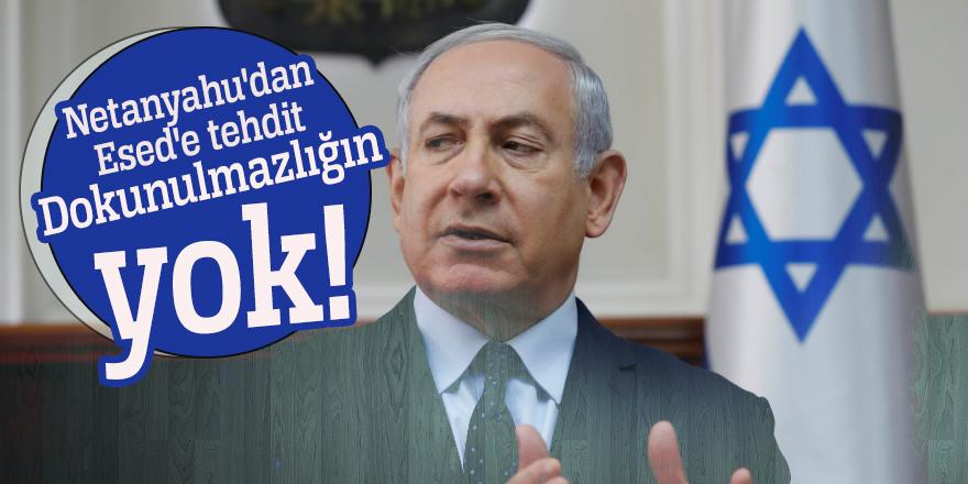 Netanyahu'dan Esed'e tehdit: Dokunulmazlığın yok!