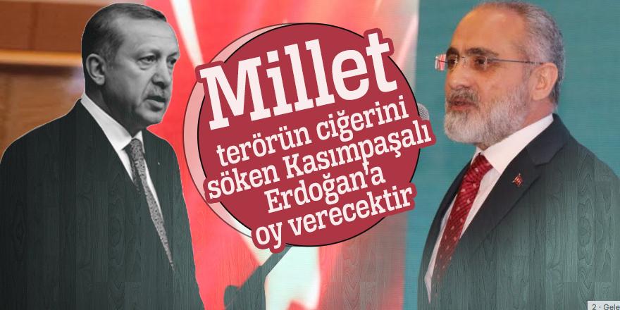 Yalçın Topçu: Millet terörün ciğerini söken Kasımpaşalı Erdoğan'a oy verecektir