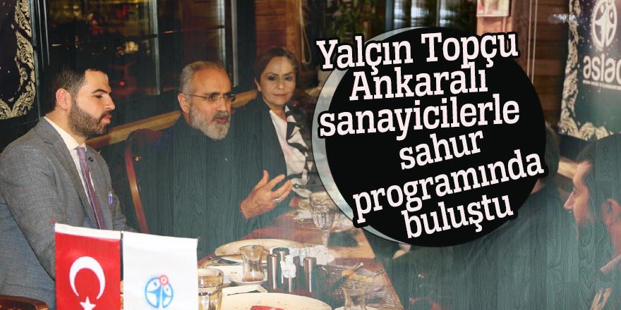 Yalçın Topçu Ankaralı sanayicilerle sahur programında buluştu