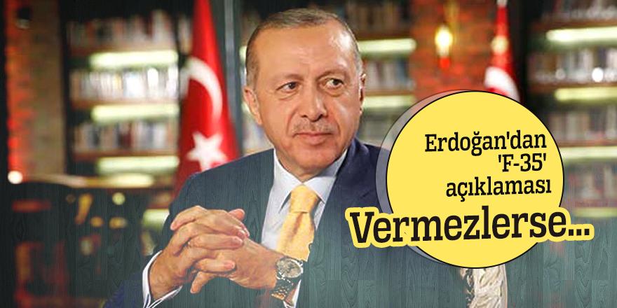 Erdoğan'dan 'F-35' açıklaması: Vermezlerse...