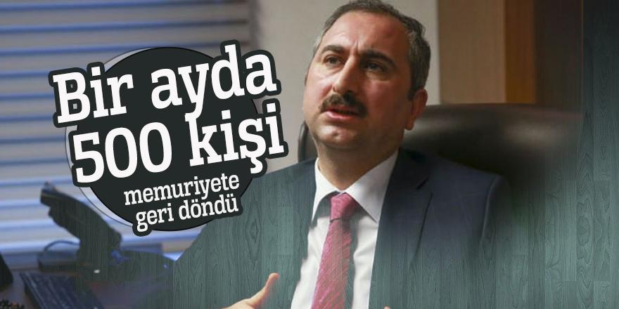 Adalet Bakanı Gül açıkladı: Bir ayda 500 kişi memuriyete geri döndü