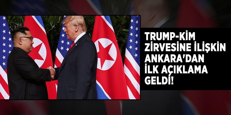 Trump-Kim zirvesine ilişkin Ankara'dan ilk açıklama geldi!