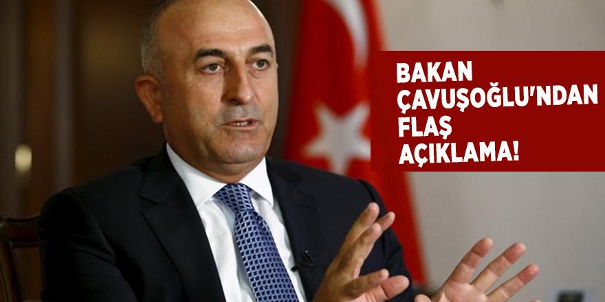 Bakan Çavuşoğlu'ndan flaş açıklama!