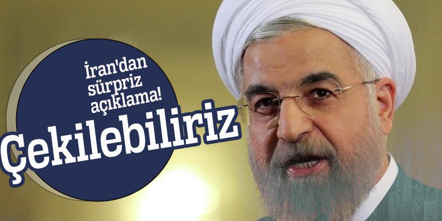 İran'dan sürpriz açıklama! Çekilebiliriz