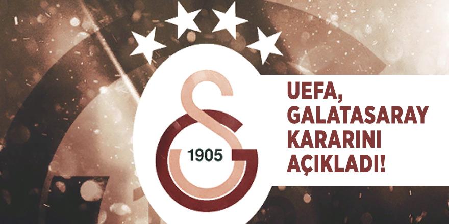 UEFA, Galatasaray hakkındaki kararını açıkladı!