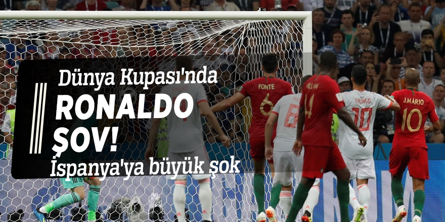 Dünya Kupası'nda Ronaldo şov! İspanya'ya büyük şok