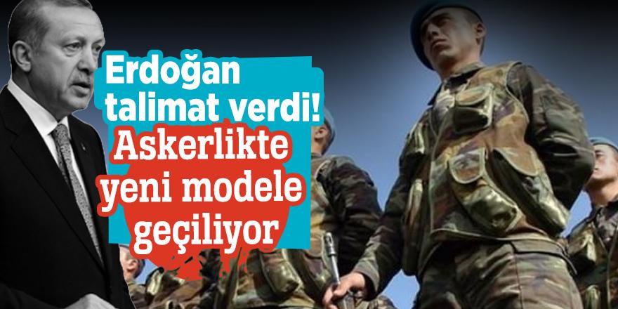 Erdoğan talimat verdi! Askerlikte yeni modele geçiliyor