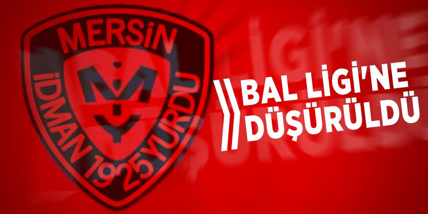 Mersin İdmanyurdu, BAL Ligi'ne düşürüldü