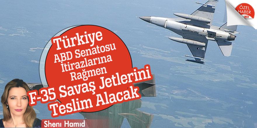 Türkiye, ABD Senatosu İtirazlarına Rağmen F-35 Savaş Jetlerini Teslim Alacak