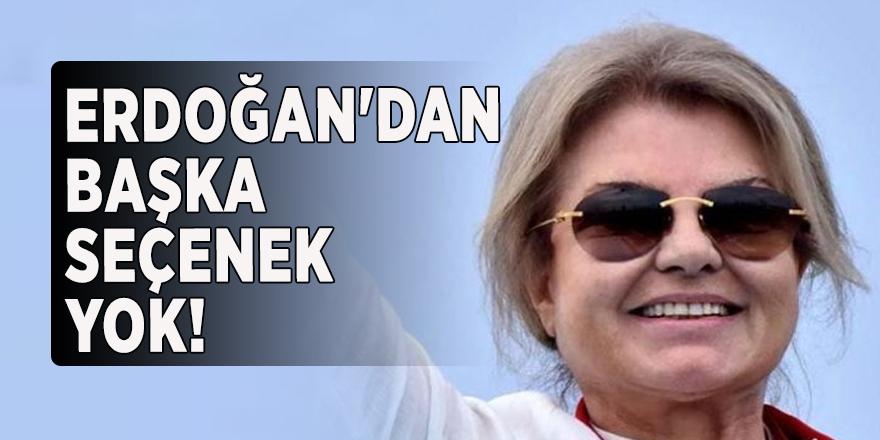 Tansu Çiller'den önemli açıklamalar: Erdoğan'dan başka seçenek yok!