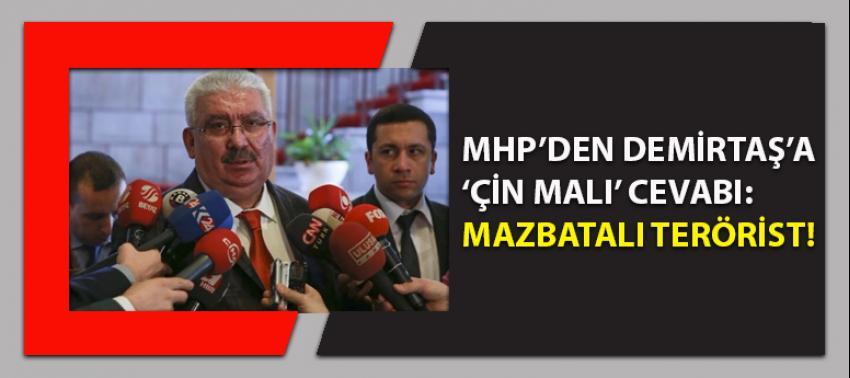 MHP'den Demirtaş'a 'Çin malı' yanıtı: Mazbatalı terörist...