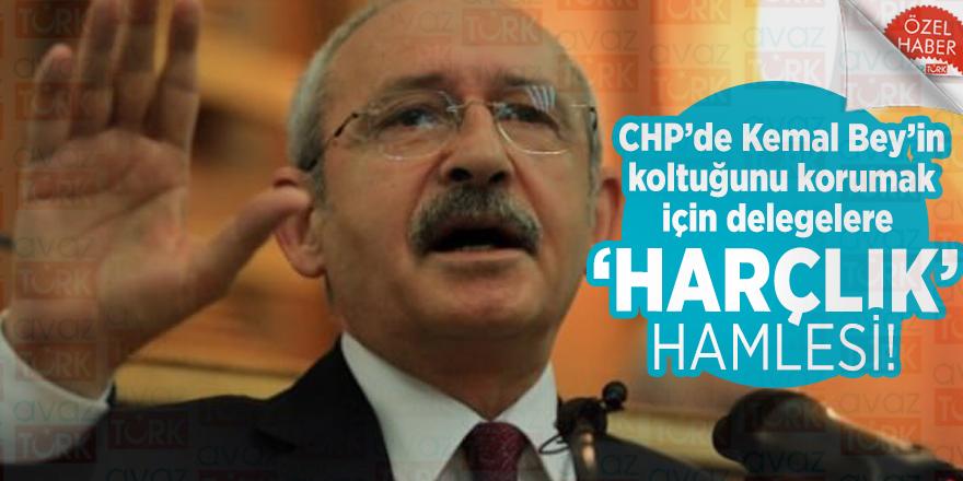 CHP'de Kemal Bey'in koltuğunu korumak için delegelere 'harçlık' hamlesi!