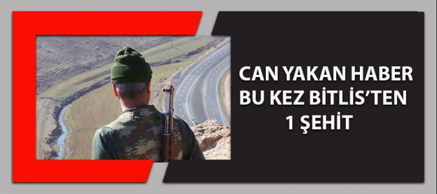 Bitlis'te, çıkan çatışmada 1 köy korucu şehit!