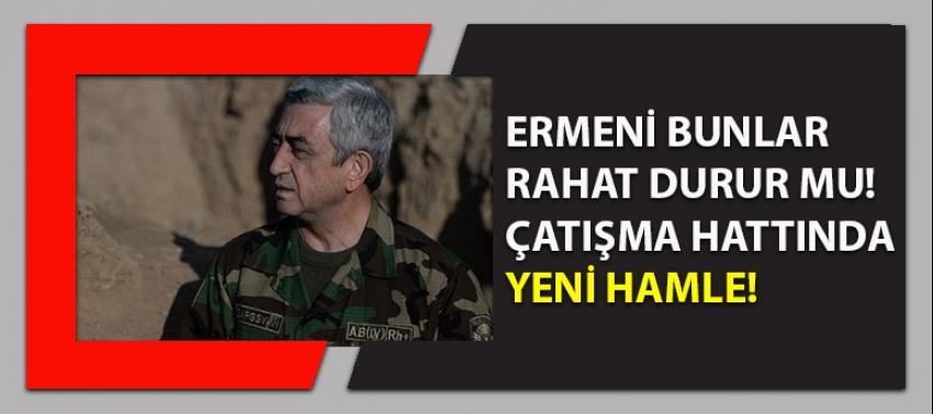 Ermenistan'dan çatışma hattında flaş hamle!