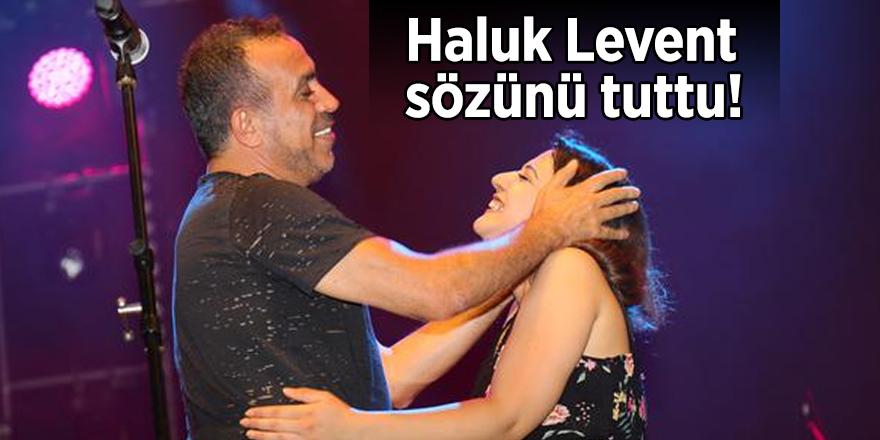 Haluk Levent Antalya'da sözünü tuttu!