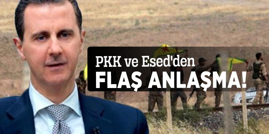 PKK ve Esed'den flaş anlaşma!