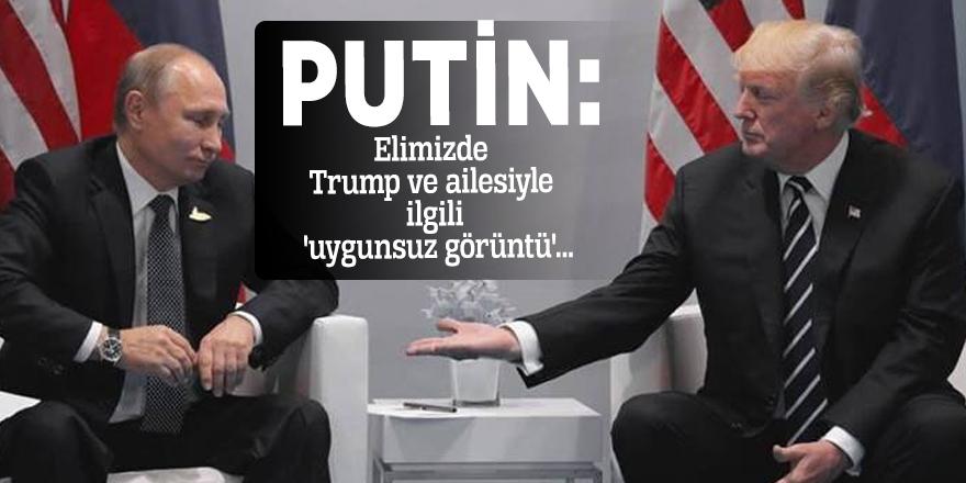 Putin: Elimizde Trump ve ailesiyle ilgili 'uygunsuz görüntüler yok'