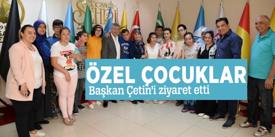 Özel çocuklar Başkan Çetin'i ziyaret etti