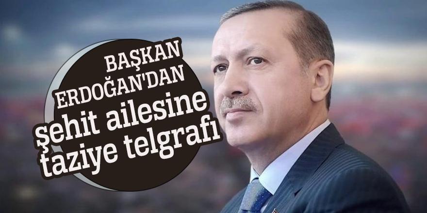 Başkan Erdoğan'dan şehit ailesine taziye telgrafı