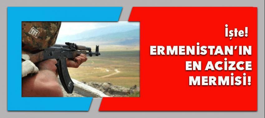 Ermenistan ordusunun en aciz mermisi