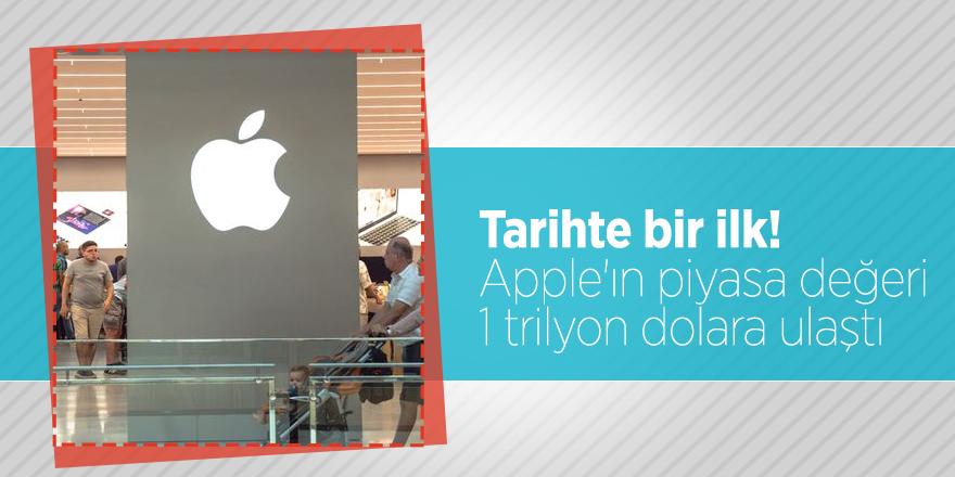 Tarihte bir ilk! Apple'ın piyasa değeri 1 trilyon dolara ulaştı