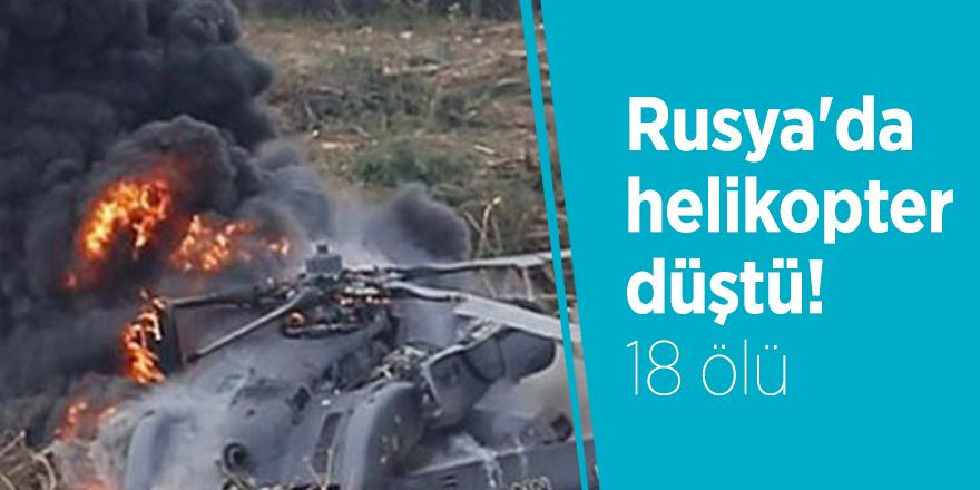 Rusya'da helikopter düştü! 18 ölü