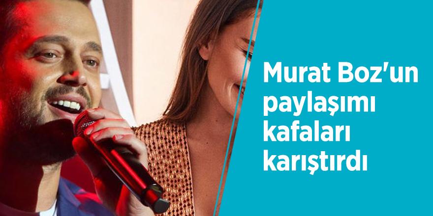 Murat Boz'un paylaşımı kafaları karıştırdı