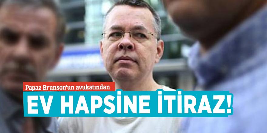 Papaz Brunson'un avukatından ev hapsine itiraz!