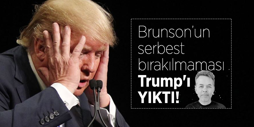 Brunson'un serbest bırakılmaması Trump'ı YIKTI!