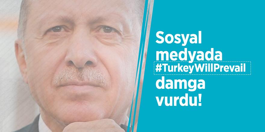 Sosyal medyada #TurkeyWillPrevail rüzgarı