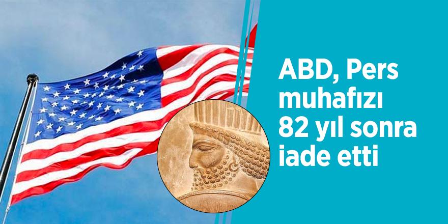 ABD, Pers muhafızı 82 yıl sonra İran'a iade etti