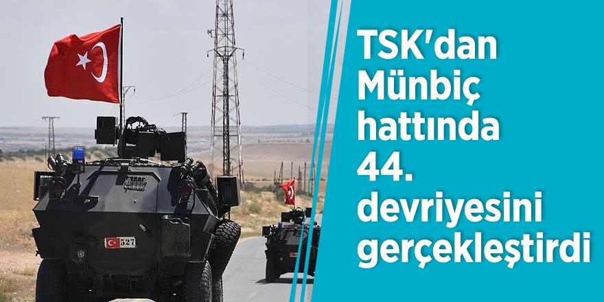 TSK'dan Münbiç hattında 44. devriyesini gerçekleştirdi