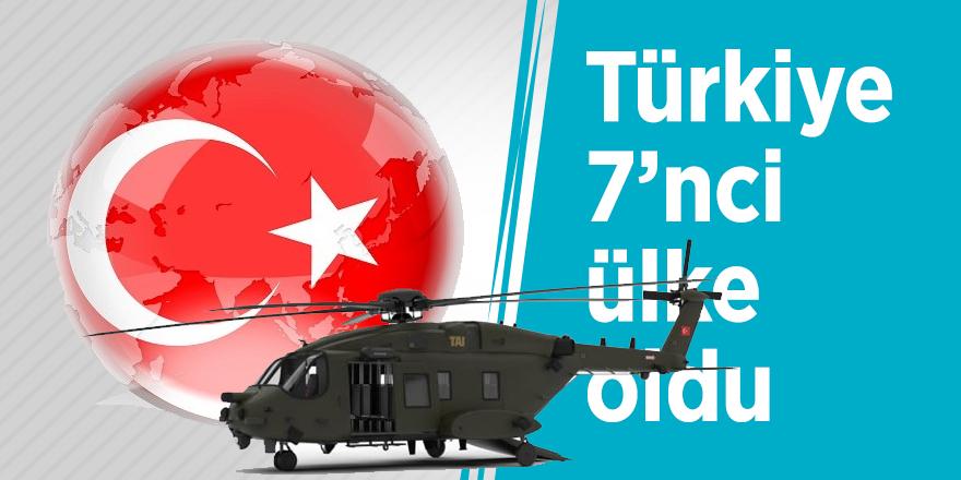 Türkiye 7'nci ülke oldu