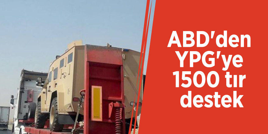 ABD'den YPG'ye 1500 tır destek