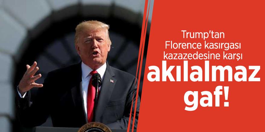 Trump'tan Florence kasırgası kazazedesine karşı akılalmaz gaf!